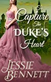 img - for Regency Romance: To Capture The Duke's Heart (CLEAN Historical Romance) (The Inheritance Saga) book / textbook / text book