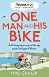 img - for One Man and His Bike: A Life-changing Journey All the Way Around the Coast of Britain book / textbook / text book