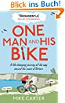 One Man and His Bike: A Life-Changing...