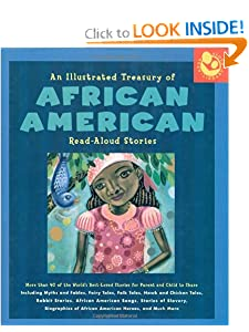 An Illustrated Treasury of African American Read-Aloud Stories: More than 40 of the... by Susan Kantor, Christian Clayton, Jan Spivey Gilchrist and Christy Hale