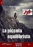 La piccola equilibrista #2 (A piccole dosi) (Italian Edition)