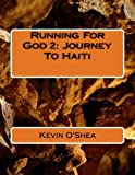 img - for Running For God 2: Journey To Haiti book / textbook / text book