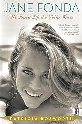 Jane Fonda: The Private Life of a Public Woman