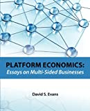 Platform Economics: Essays on Multi-Sided Businesses