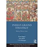 img - for BY Bajpai, Kanti ( Author ) [{ India S Grand Strategy: History, Theory, Cases (War and International Politics in South Asia) By Bajpai, Kanti ( Author ) May - 01- 2014 ( Hardcover ) } ] book / textbook / text book