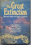 Great Extinction: The Solution to One of the Great Mysteries of Science, the Disappearance of the Dinosaurs (038518011X) by Allaby, Michael