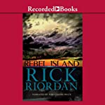 Rebel Island (       UNABRIDGED) by Rick Riordan Narrated by Tom Stechschulte