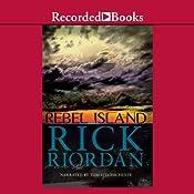 Rebel Island | [Rick Riordan]