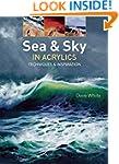 Sea & Sky in Acrylics: Techniques & I...