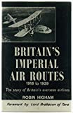 img - for Britain's imperial air routes, 1918 to 1939;: The story of Britain's overseas airlines book / textbook / text book