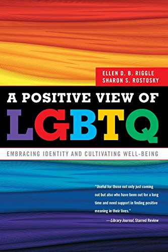 A Positive View of LGBTQ: Embracing Identity and Cultivating Well-Being (Positive Identities compare prices)