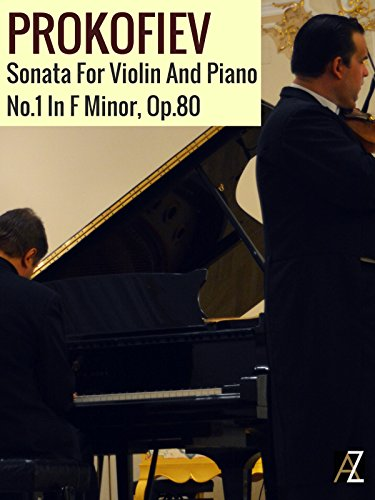 Prokofiev: Sonata For Violin And Piano No.1 In F Minor, Op.80