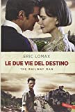 img - for Le due vie del destino. The railway man book / textbook / text book