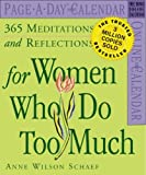 365 Meditations and Reflections For Women Who Do Too Much Calendar 2007 (Page-A-Day Calendars) (0761140778) by Schaef, Anne Wilson