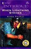 When Lightning Strikes (Sign Of The Gray Wolf #1) (Harlequin Intrigue #677) (0373226772) by Thurlo, Aimee