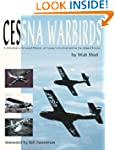 Cessna Warbirds: A Detailed and Perso...