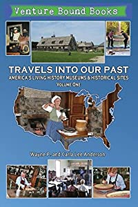 Travels Into Our Past: America's Living History Museums & Historical Sites from AKA:yoLa