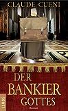 Der Bankier Gottes: Roman