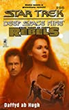 The Liberated: Rebels Trilogy, Book 3 (Star Trek: Deep Space Nine, No. 26) (0671011421) by Dafydd Ab Hugh