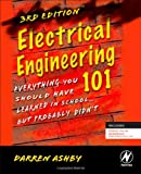 img - for Electrical Engineering 101, Third Edition: Everything You Should Have Learned in School...but Probably Didn't book / textbook / text book