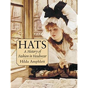 Hats: A History of Fashion in Headwear [Paperback]