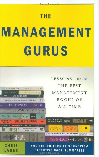 The Management Gurus: Lessons from the Best Management Books of All Time PDF