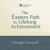 The Eastern Path to Lifelong Achievement | George Leonard