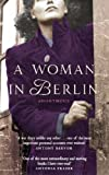Anonymous A Woman in Berlin: Diary 20 April 1945 to 22 June 1945