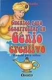 Cuentos para desarrollar tu genio creativo (Spanish Edition)