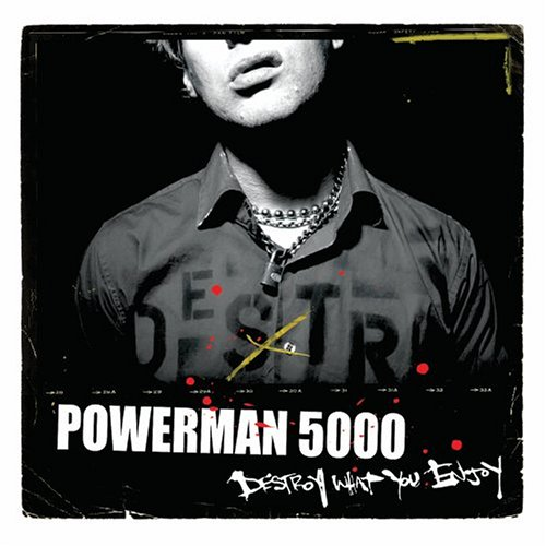 Powerman 5000 - Destroy What You Enjoy - Zortam Music