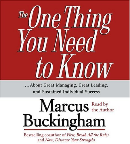 The One Thing You Need To Know: ...About Great Managing,...