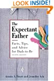 The Expectant Father: Facts, Tips and Advice for Dads-to-Be, Second Edition