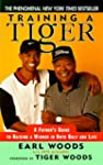 Training a Tiger: A Father's Guide to...