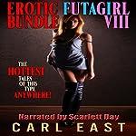Erotic Futagirl Bundle VIII | Carl East