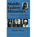 Middle Eastern Minorities: Between Integration and Conflict (Policy Papers (Washington Institute for Near East Policy), No. 50.)by Moshe Ma'oz
