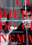 img - for Histoire d'une revue, tome 2 : Cin ma, tours d tours, 1959-1981 book / textbook / text book