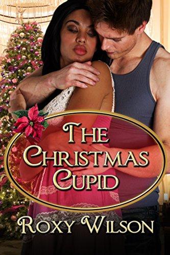 Roxy Wilson - The Christmas Cupid: BWWM Interracial Romance (Holiday Happiness Book 3)