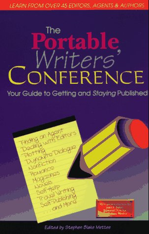 The Portable Writer's Conference: Your Guide to Getting and Staying Published