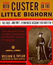With Custer on the Little Bighorn: The First-and Only- Eyewitness Account Ever Written