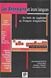 img - for Les Rh nalpins et leurs langues : du latin de Lugdunum au parler d'aujourd'hui (French Edition) book / textbook / text book