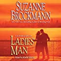 Ladies' Man (       UNABRIDGED) by Suzanne Brockmann Narrated by Kathe Mazur