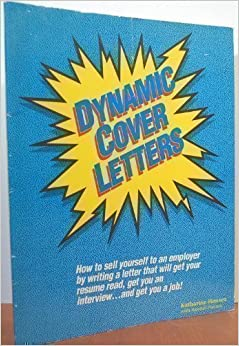 Dynamic cover letters how to sell yourself to an for How to write a dynamic cover letter