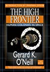 High Frontier: Human Colonies in Space (Apogee Books Space Series)