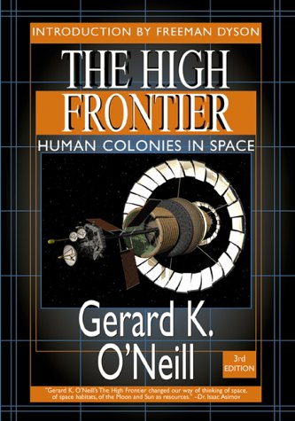 The High Frontier: Human Colonies in Space: Apogee Books...