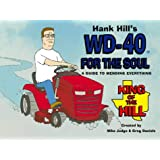 Hank Hill's WD40 for the Soul: A Guide to Mending Everything (King of the Hill)