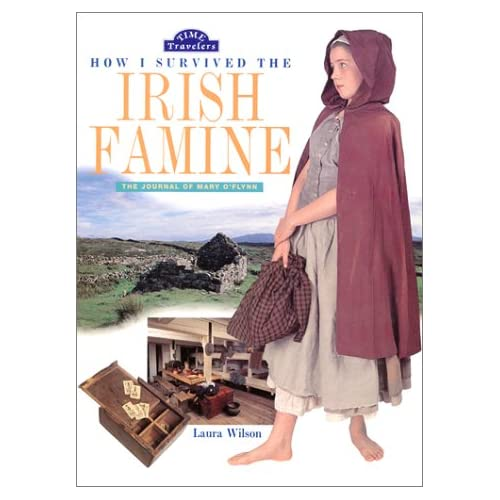 How I Survived the Irish Famine: The Journal of Mary O'Flynn (Time Travelers (HarperCollins)) Laura Wilson