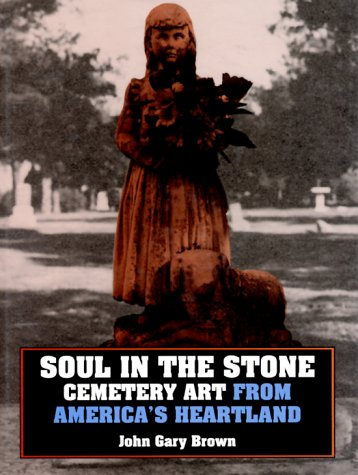 Soul in the Stone: Cemetery Art from America's Heartland PDF