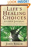 Life's Healing Choices Guided Journal: Freedom from Your Hurts, Hang-ups, and Habits