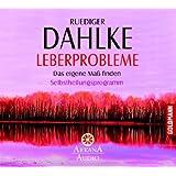 """Leberprobleme: Das eigene Ma� finden - Selbstheilungsprogrammvon """"Ruediger Dahlke"""""""