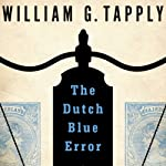 The Dutch Blue Error (       UNABRIDGED) by William G. Tapply Narrated by Stephen Hoye
